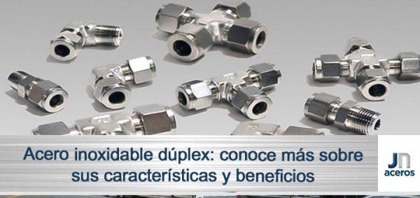 Acero inoxidable dúplex: conoce más sobre sus características y beneficios