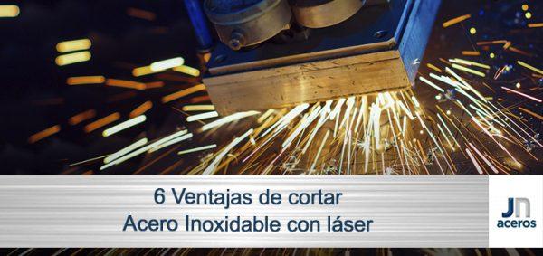 6 ventajas de cortar acero inoxidable con láser