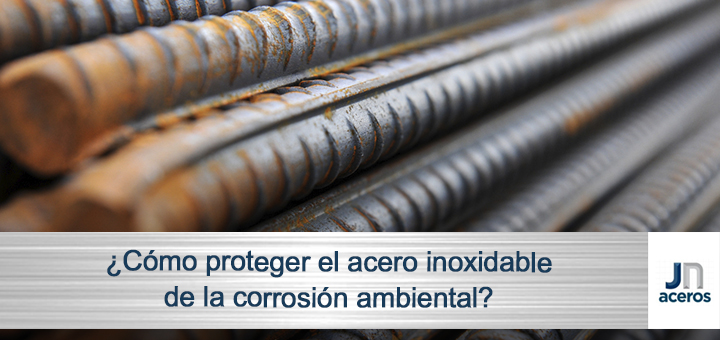 ¿Cómo proteger el acero inoxidable de la corrosión ambiental?