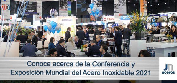 Conoce acerca de la Conferencia y Exposición Mundial del Acero Inoxidable 2021