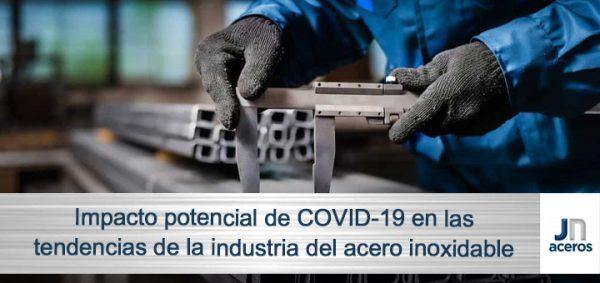 Impacto potencial de COVID-19 en las tendencias de la industria del acero inoxidable