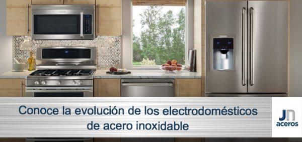 Conoce la evolución de los electrodomésticos de acero inoxidable