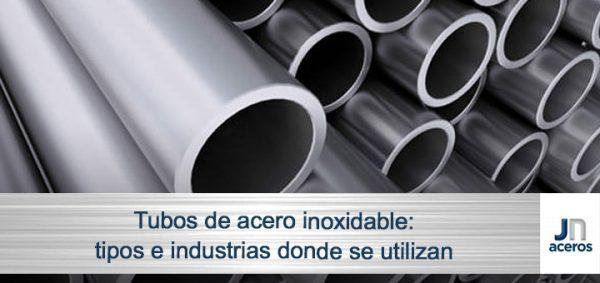Tubos de acero inoxidable: tipos e industrias donde se utilizan