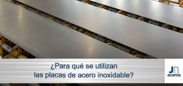 ¿Para qué se utilizan las placas de acero inoxidable?