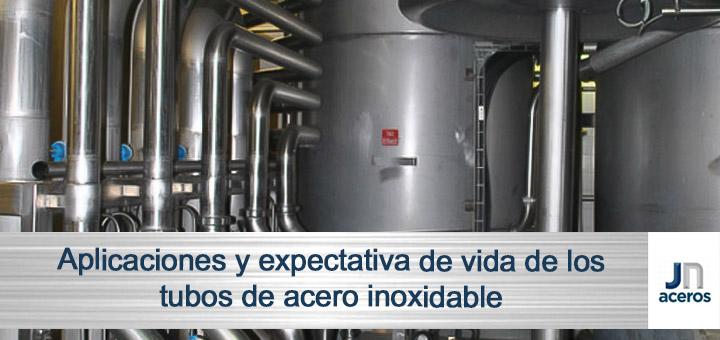 Aplicaciones y expectativa de vida de los tubos de acero inoxidable