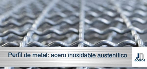 Perfil de metal: acero inoxidable austenítico