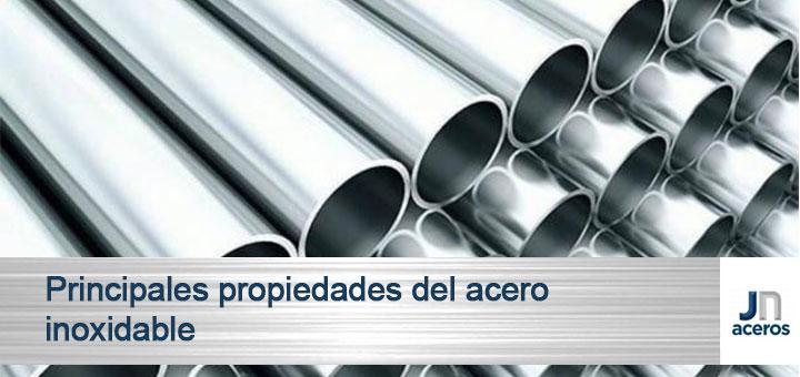 Principales propiedades del acero inoxidable