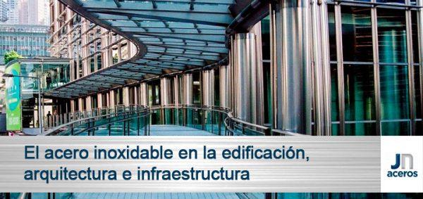 El acero inoxidable en la edificación, arquitectura e infraestructura