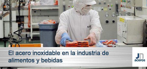 El acero inoxidable en la industria de alimentos y bebidas