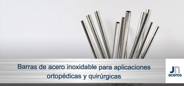 Barras de acero inoxidable para aplicaciones ortopédicas y quirúrgicas