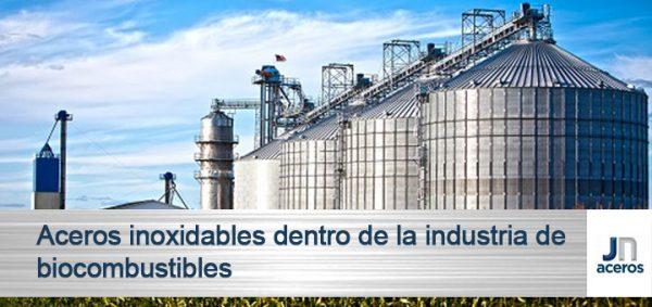 Aceros inoxidables dentro de la industria de biocombustibles