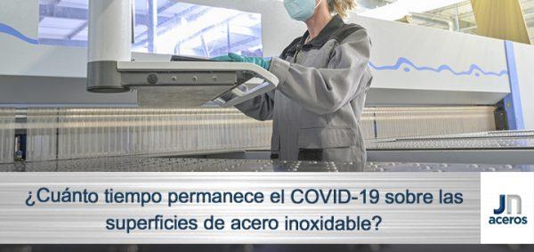 ¿Cuánto tiempo permanece el COVID-19 sobre las superficies de acero inoxidable?
