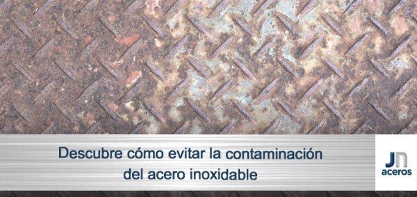 Descubre cómo evitar la contaminación del acero inoxidable