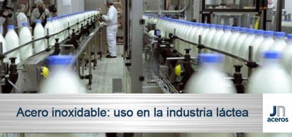 Acero inoxidable: uso en la industria láctea