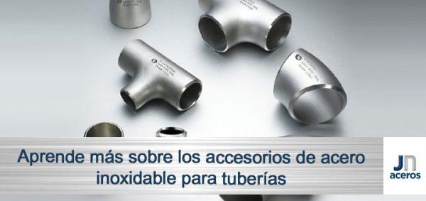 Aprende más sobre los accesorios de acero inoxidable para tuberías