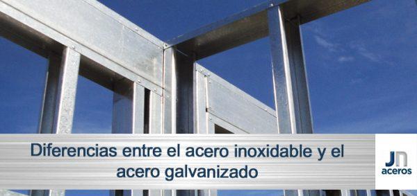 Diferencias entre el acero inoxidable y el acero galvanizado