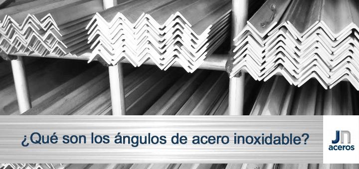 ¿Qué son los ángulos de acero inoxidable?