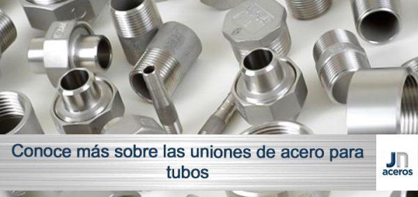 Conoce más sobre las uniones de acero inoxidable para tubos