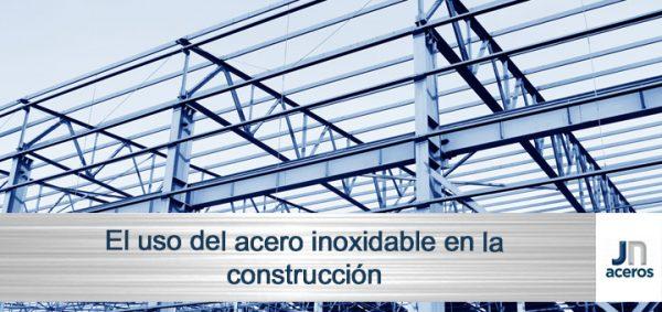 El uso del acero inoxidable en el sector de la construcción