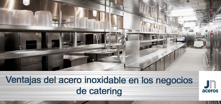 Ventajas del acero inoxidable en los negocios de catering