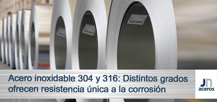 Acero inoxidable 304 y 316: Distintos grados ofrecen resistencia única a la corrosión