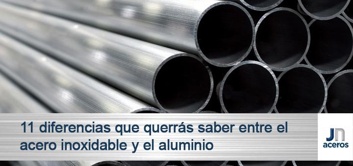 11 diferencias que querrás saber entre el acero inoxidable y el aluminio
