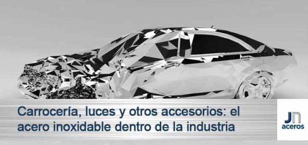 Carrocería, luces y otros accesorios: el acero inoxidable dentro de la industria automotriz