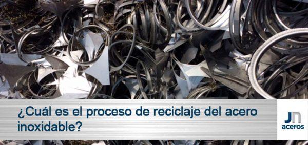 ¿Cuál es el proceso de reciclaje del acero inoxidable?