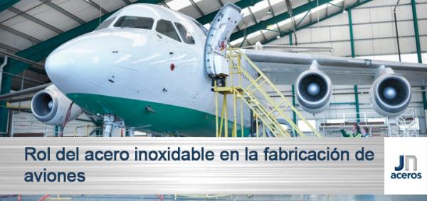 Rol del acero inoxidable en la fabricación de aviones