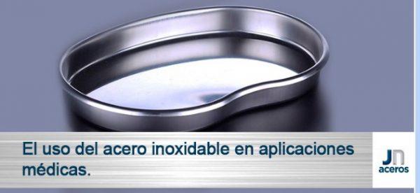 El uso del acero inoxidable en aplicaciones médicas